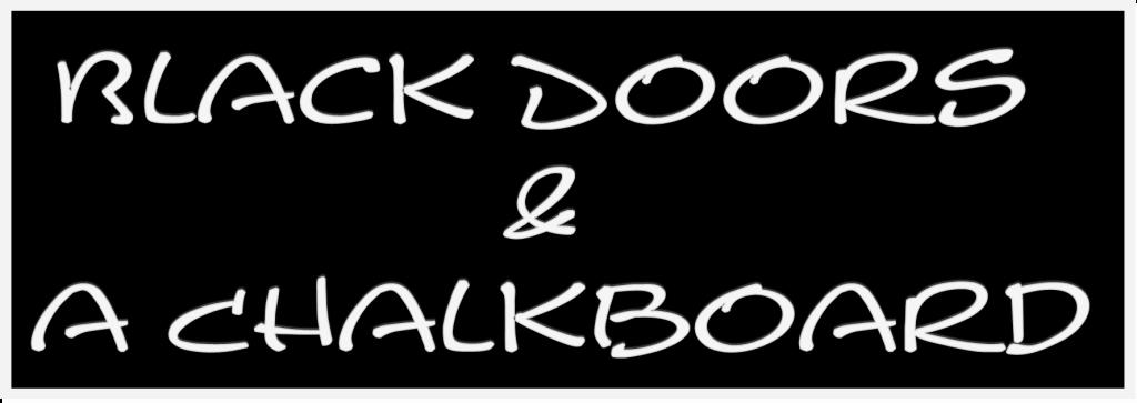 black doors and a chalkboard1